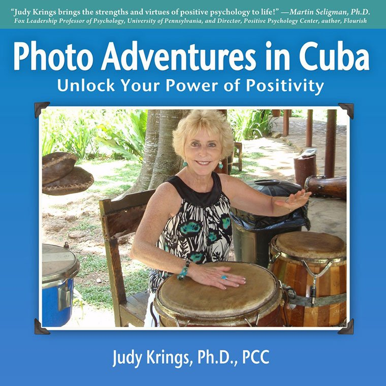 Photo Adventures in Cuba – Unlock Your Power of Positivity